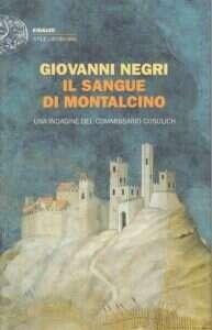 Il sangue di Montalcino di Giovanni Negri